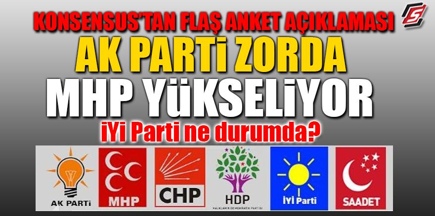 Konsesus'tan flaş anket açıklaması! AK Parti zorda MHP yükseliyor