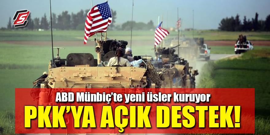 ABD Münbiç'te yeni üsler kuruyor! PKK'ya açık destek!