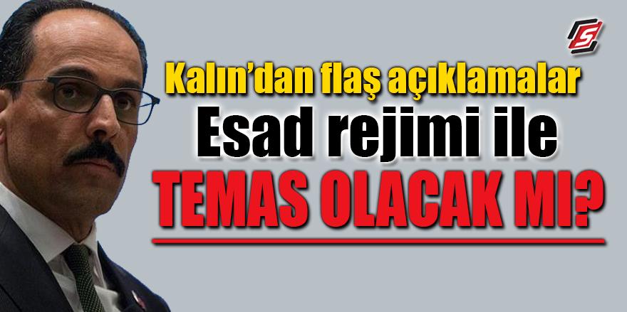 İbrahim Kalın'dan flaş açıklamalar! Esad rejimi ile temas olacak mı?