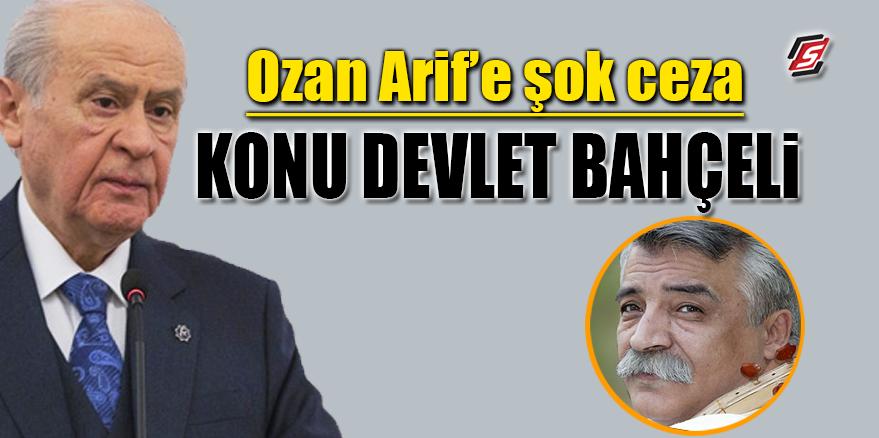 Ozan Arif'e şok ceza! Konu Devlet Bahçeli