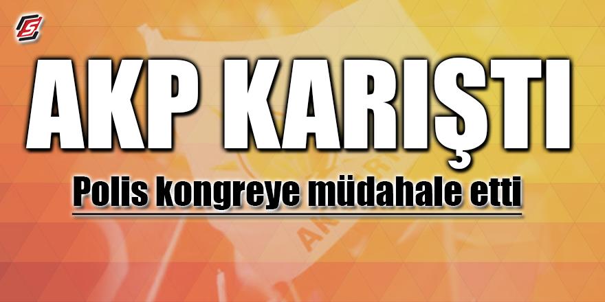 AKP karıştı! Polis kongreye müdahale etti