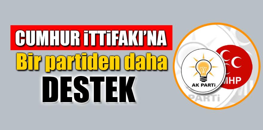 Cumhur İttifakı'na bir partiden daha destek