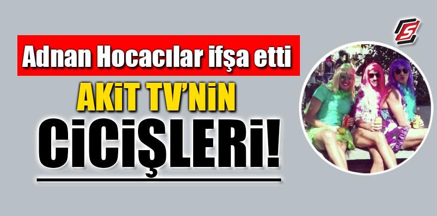 Adnan Hocacılar ifşa etti! AKİT TV'nin cicişleri!