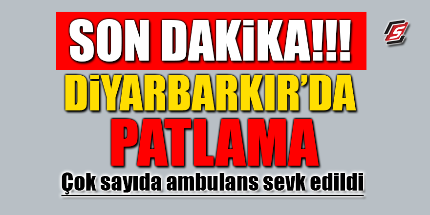 Diyarbakır'da korkunç patlama