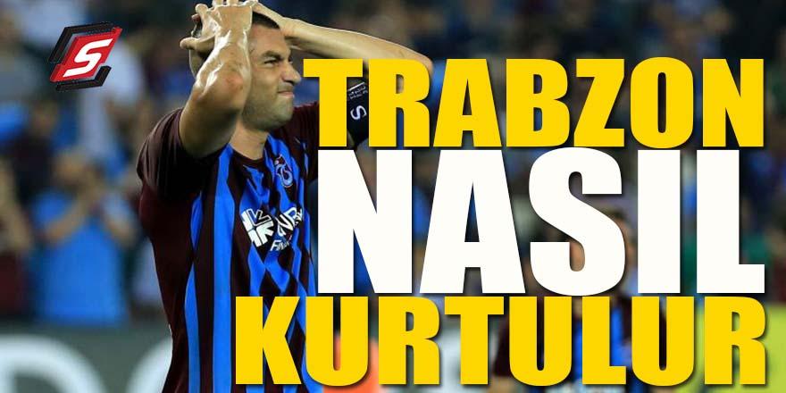 Trabzon nasıl kurtulur?