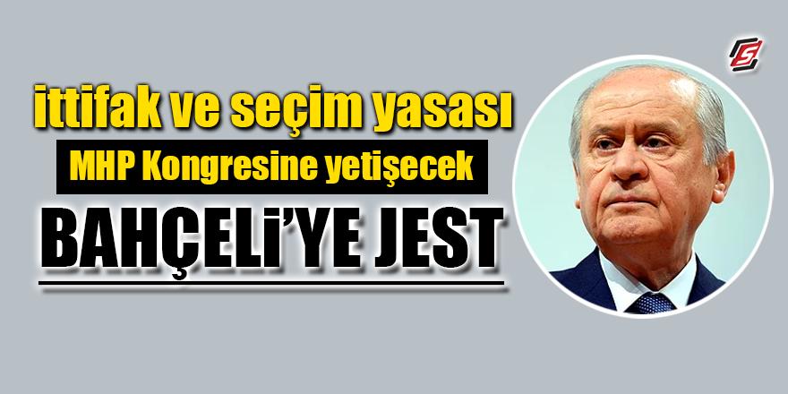İttifak ve seçim yasası MHP kongresine yetişecek! Bahçeli'ye jest