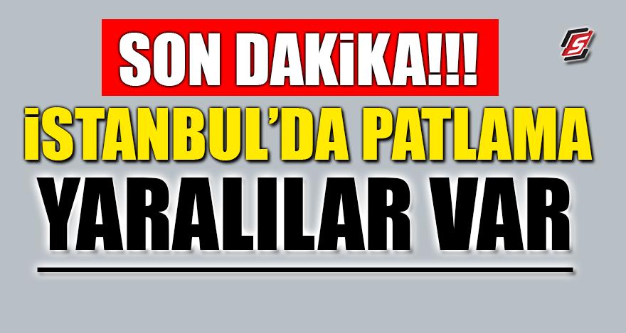 İstanbul'da şiddetli patlama! Yaralılar var