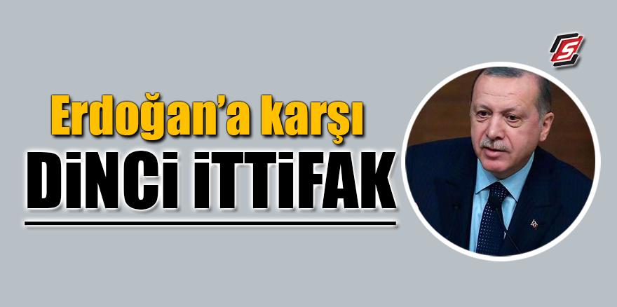 Erdoğan'a karşı dinci ittifak