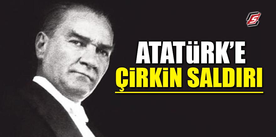 Atatürk'e çirkin saldırı