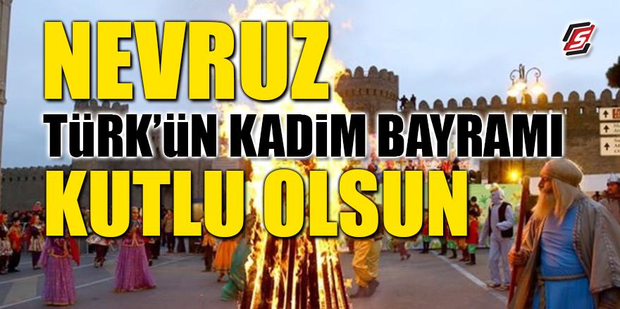 Nevruz 'Türk'ün Kadim Bayramı' Kutlu Olsun