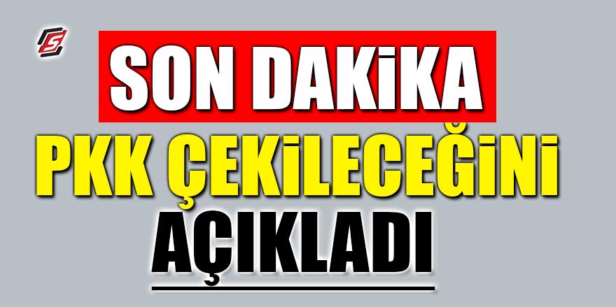 PKK oradan çekileceğini açıkladı