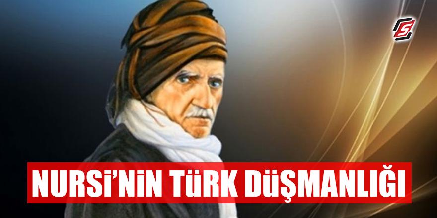 Nursi'nin Türk düşmanlığı!