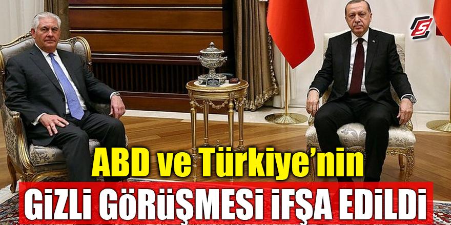 ABD ve Türkiye'nin gizli görüşmesi ifşa edildi