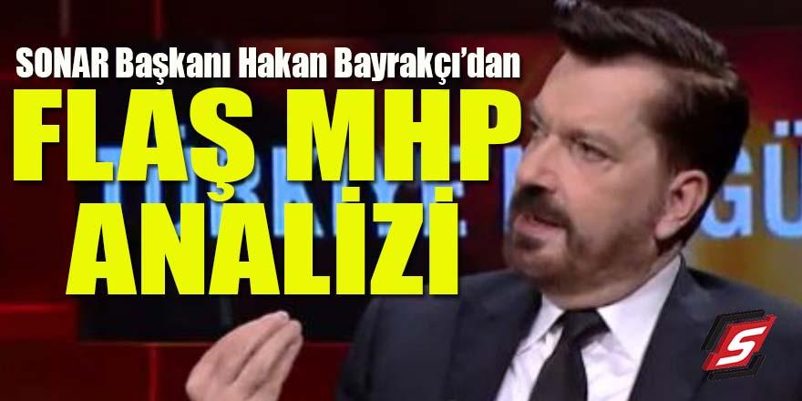 SONAR Başkanı Hakan Bayrakçı'dan flaş MHP analizi