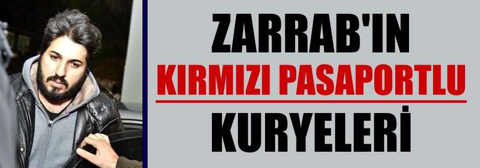 Zarrab'ın kırmızı pasaportlu kuryeleri