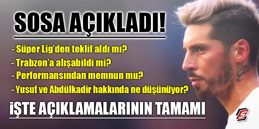 Sosa, Trabzonspor hakkında merak edilenleri açıkladı