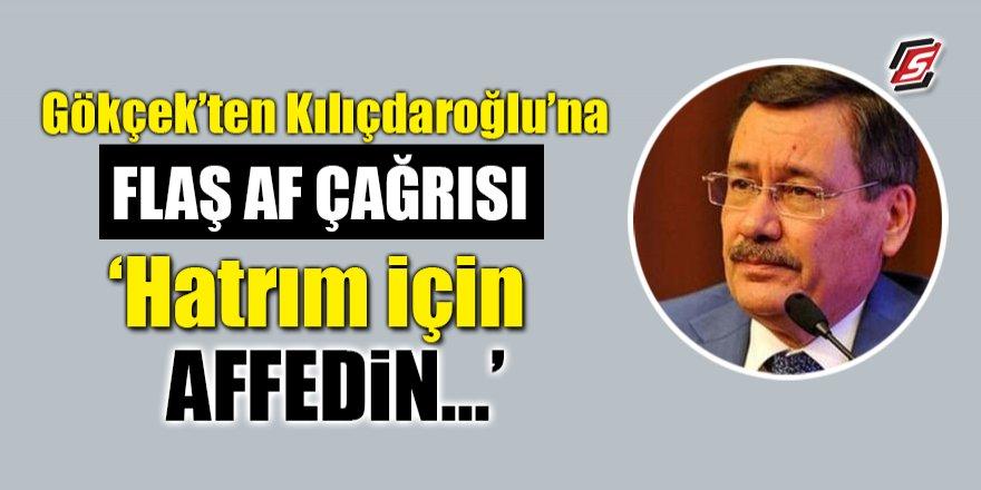 Gökçek'ten Kılıçdaroğlu'na flaş af çağrısı! 'Hatrım için affedin…'