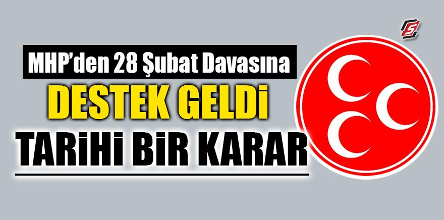 MHP'den 28 Şubat davasına destek geldi! Tarihi bir karar