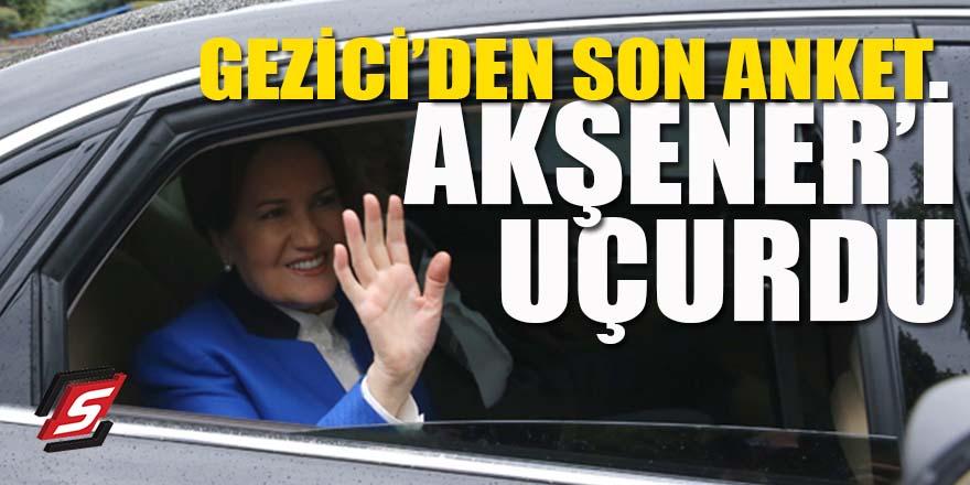 Gezici'nin son anketi Akşener'i uçurdu