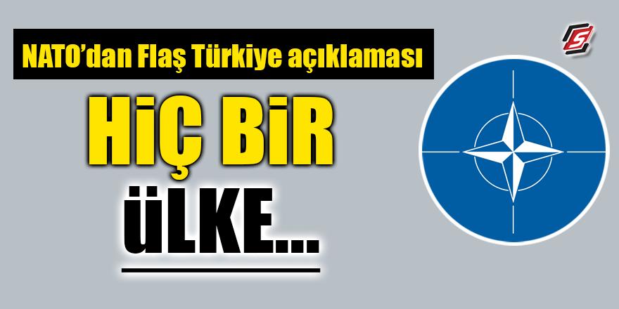 NATO'dan flaş Türkiye açıklaması! Hiç bir ülke...