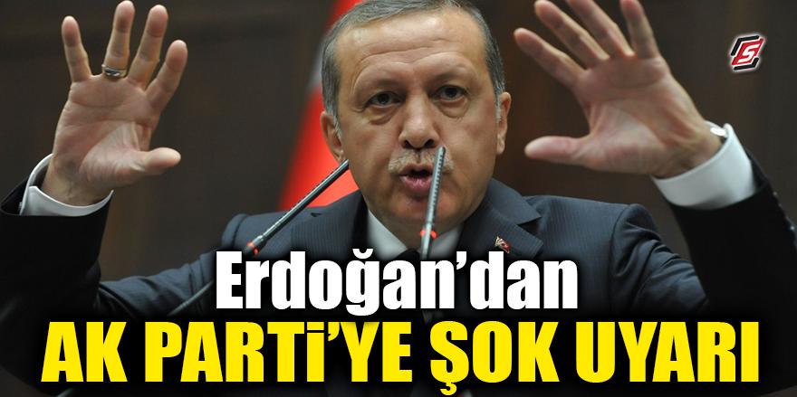 Erdoğan'dan Ak Parti'ye şok uyarı