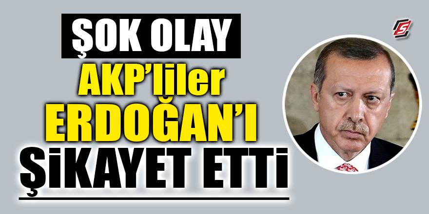 ŞOK OLAY! AKP'liler Erdoğan'ı şikayet etti