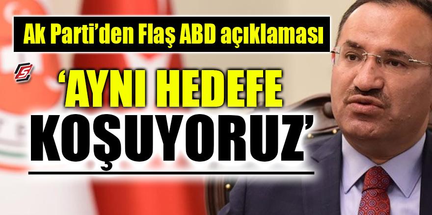 AK Parti'den flaş ABD açıklaması! 'Aynı hedefe koşuyoruz'