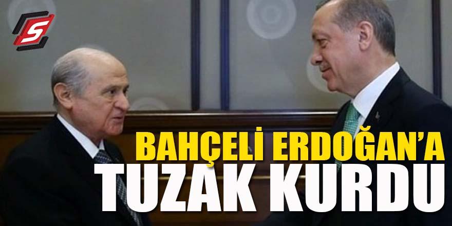 Bahçeli Erdoğan'a tuzak kurdu!