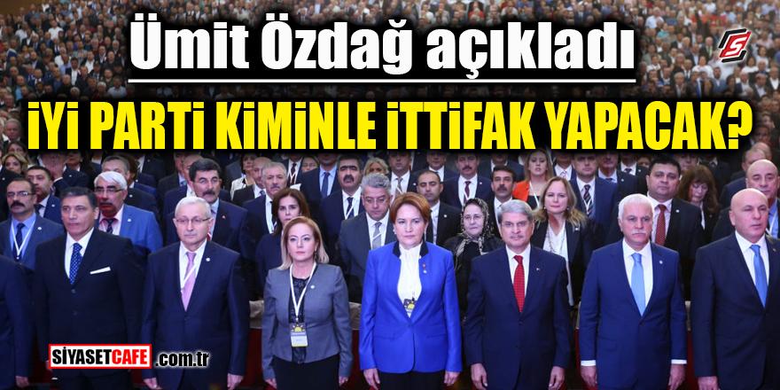 Ümit Özdağ açıkladı! İYİ Parti kiminle ittifak yapacak?
