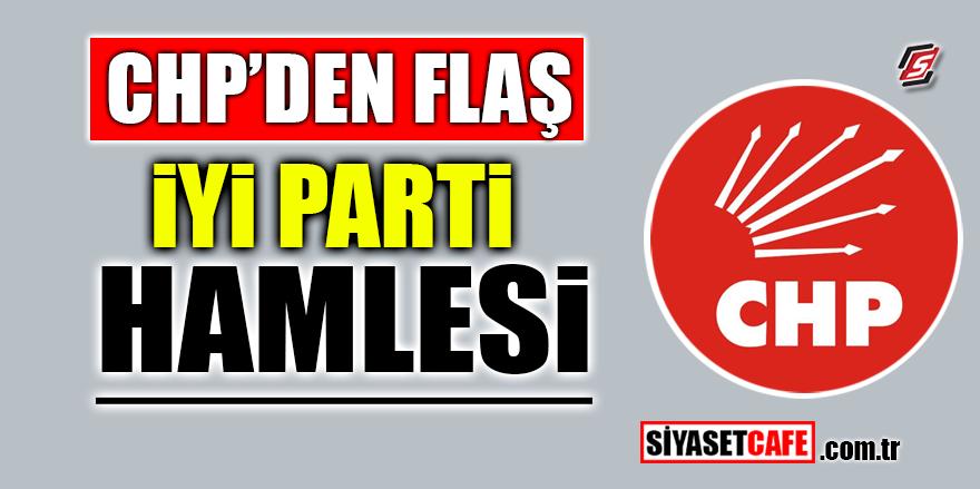 CHP'den flaş İYİ Parti hamlesi