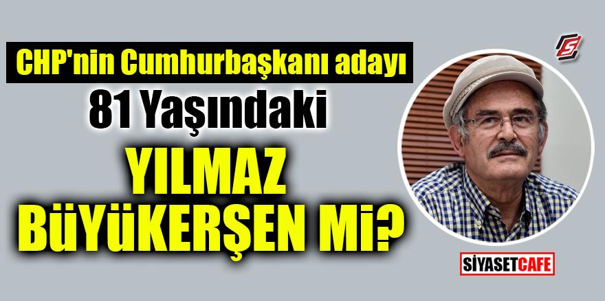 CHP'nin Cumhurbaşkanı adayı 81 yaşındaki Yılmaz Büyükerşen mi?