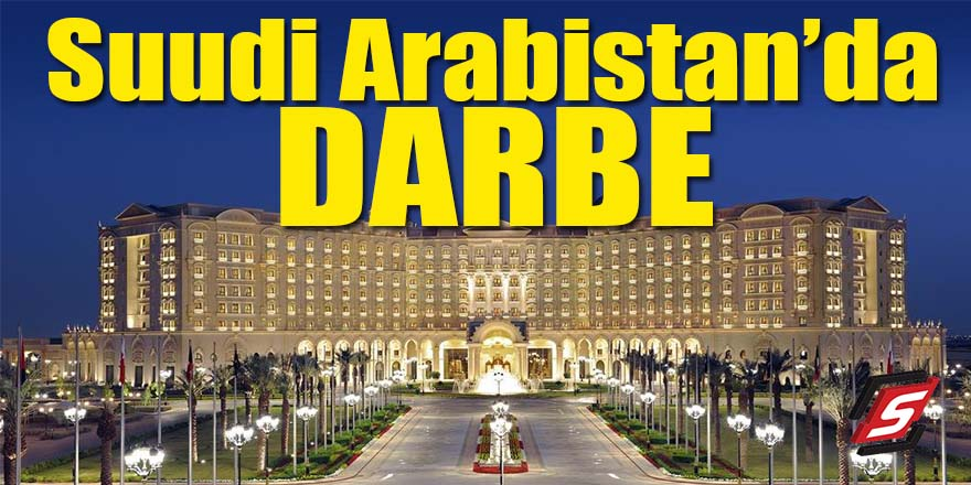 Suudi Arabistan'da darbe