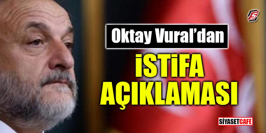 Oktay Vural'dan istifa açıklaması