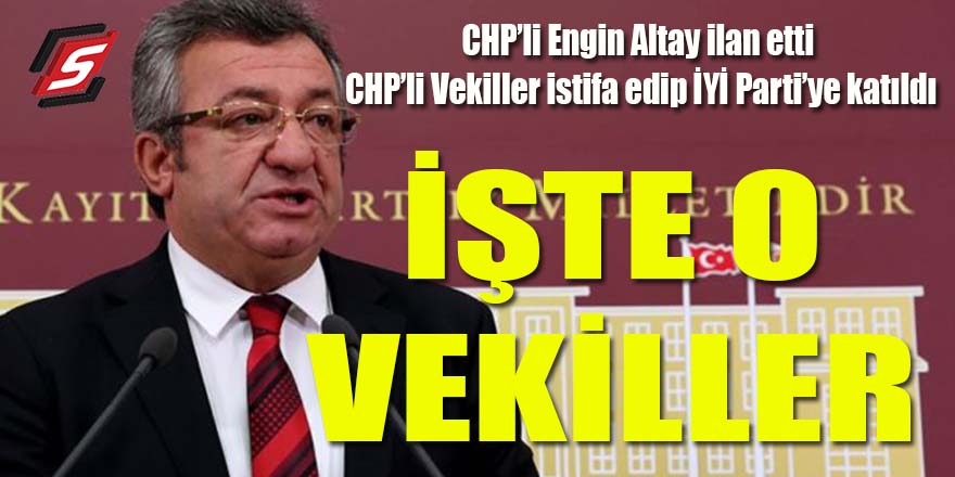 CHP'li vekiller İYİ Parti'ye katıldı: İşte o vekiller!