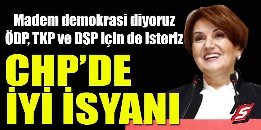 CHP'de İYİ isyanı