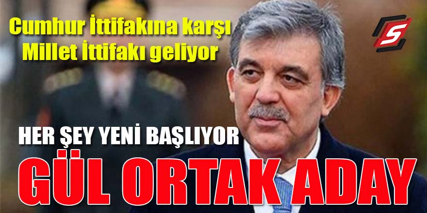 Cumhur İttifakına karşı Millet İttifakı geliyor: Abdullah Gül ortak aday!