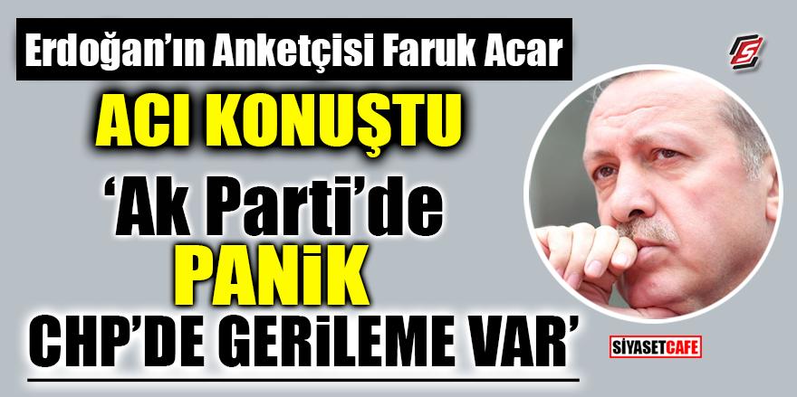 Erdoğan'ın anketçisi Faruk Acar acı konuştu! 'AKP'de panik, CHP'de gerileme var'