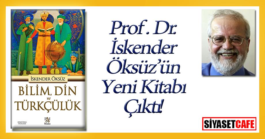 Prof.Dr. İskender Öksüz'ün yeni kitabı çıktı
