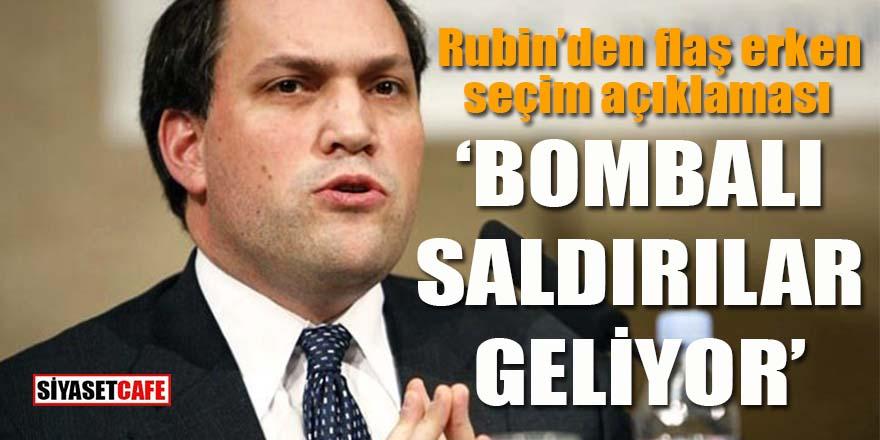 CIA'nın baykuşu Rubin öttü: Bombalı saldırılar geliyor!