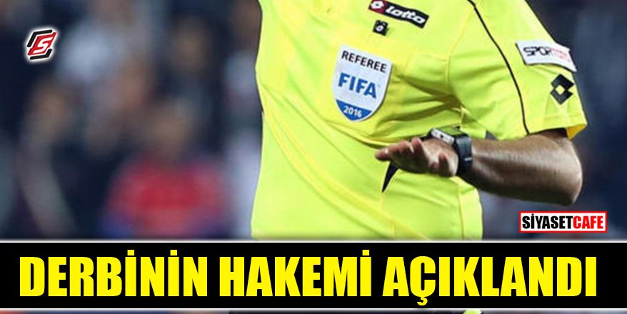 Derbiyi kim yönetecek? Süper Lig'de 31. Haftanın hakemleri açıklandı