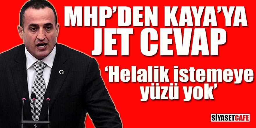 MHP'den Atila Kaya'ya jet cevap: Helallik istemeye yüzü yok!