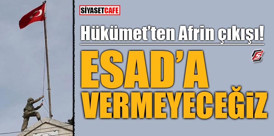 Hükümet'ten Afrin çıkışı! Esad'a vermeyeceğiz