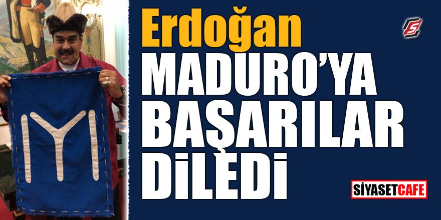 Erdoğan, Maduro'ya başarılar diledi!