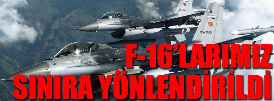 İki F-16'mız sınıra yönlendirildi