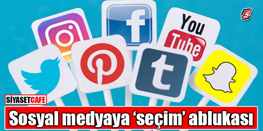 Sosyal medyaya 'seçim' ablukası