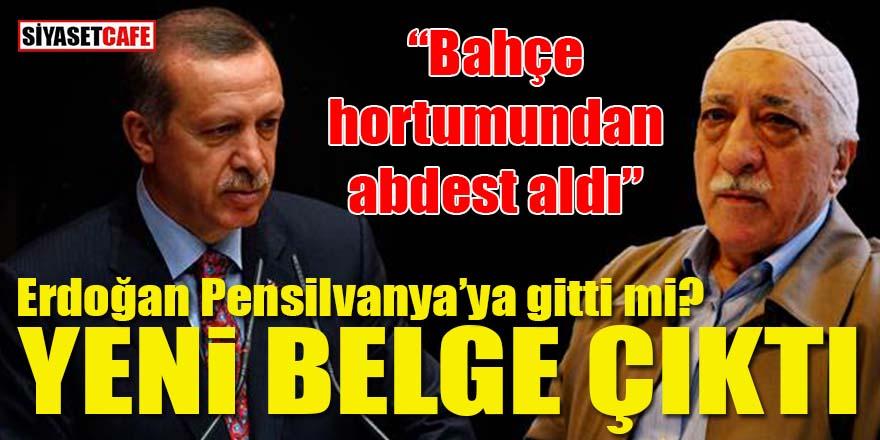Erdoğan Pensilvanya'ya gitti mi? Yeni belge çıktı!