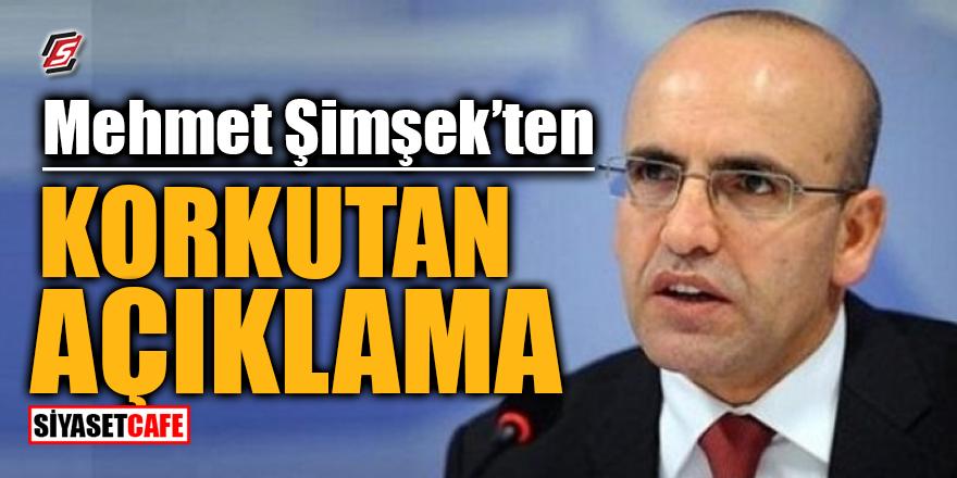 Mehmet Şimşek'ten korkutan açıklama