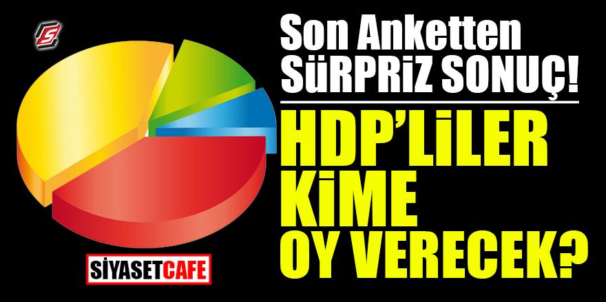 Son anketten sürpriz sonuç! HDP'liler kime oy verecek?