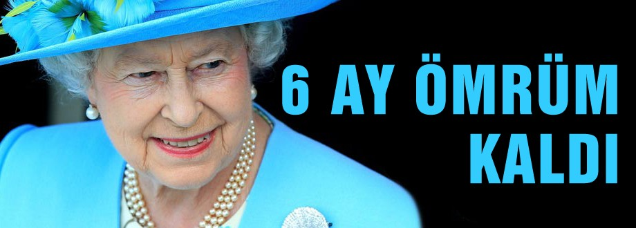Kraliçe Elizabeth: Ölüyorum