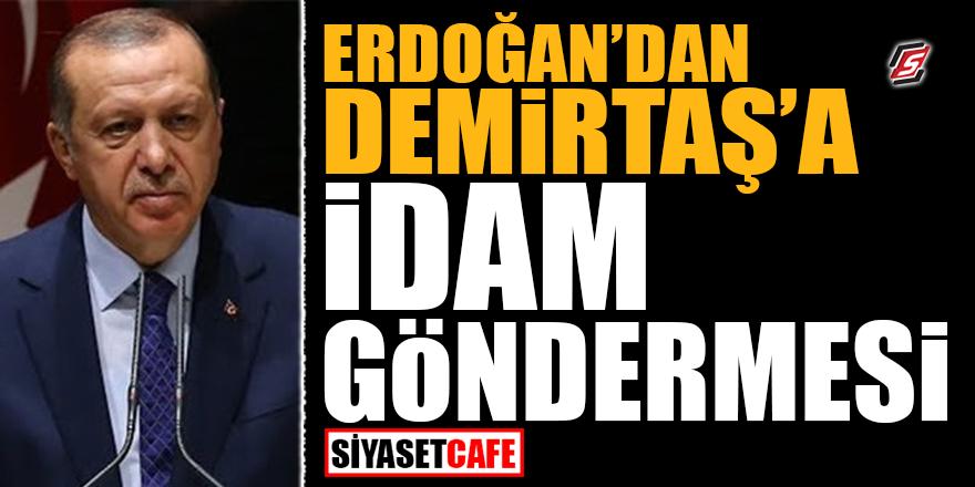 Erdoğan'dan Demirtaş'a idam göndermesi